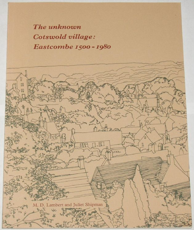 The Unknown Cotswold Village: Eastcombe 1500-1980, by Lambert and Shipman